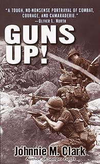Guns Up!: A Firsthand Account of the Vietnam War