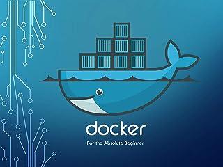 Docker for the Absolute Beginner