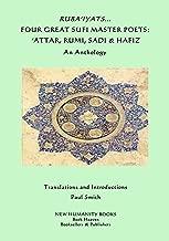 Ruba'iyats... Four Great Sufi Master Poets: 'Attar, Rumi, Sadi & Hafiz