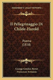 Il Pellegrinaggio Di Childe-Harold: Poema (1858)
