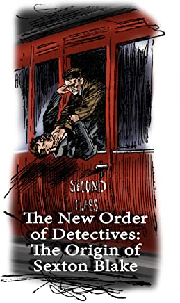 The New Order of Detectives: The Origin of Sexton Blake (English Edition)