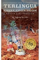 The Terlingua Chili Cookbook: Chili's Last Frontier (Texas) Paperback