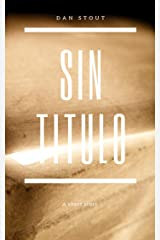 Sin Titulo: A Short Story Kindle Edition