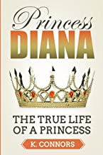 Princess Diana: The True Life of a Princess