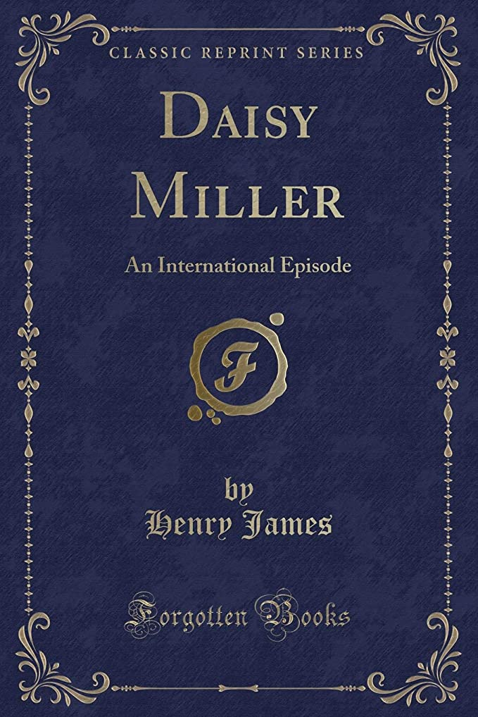 サーバントタイプライターに負けるDaisy Miller: An International Episode (Classic Reprint)