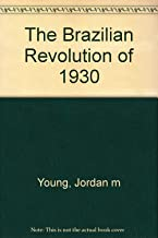 The Brazilian Revolution of 1930