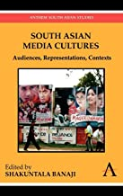 South Asian Media Cultures: Audiences, Representations, Contexts (Anthem South Asian Studies)