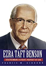 Ezra Taft Benson: Statesman, Patriot, Prophet of God
