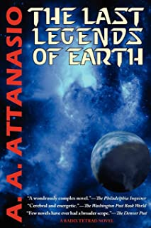 The Last Legends of Earth - A Radix Tetrad Novel