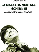 LA MALATTIA MENTALE NON ESISTE. Antipsichiatria: prime istruzioni d'uso (Italian Edition)