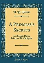 A Princess's Secrets: Les Secrets De La Princesse De Cadignan (Classic Reprint)