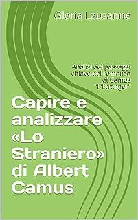 Capire e analizzare «Lo Straniero» di Albert Camus: Analisi dei passaggi chiave del romanzo di Camus