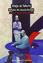 Viaje Al Futuro. Relatos De Ciencia Ficcion (Aula de Literatura) (Spanish Edition)