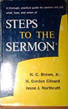 STEPS TO THE SERMON/A PLAN FOR SERMON PREPARATION