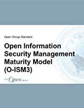 Open Information Security Management Maturity Model (O-ISM3) (The Open Group Standards)