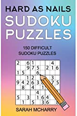 Hard As Nails Sudoku Puzzles: 150 Hard Sudoku Puzzles (Sudoku Puzzles for Adults) (Volume 3) Paperback