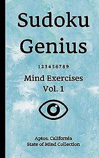 Sudoku Genius Mind Exercises Volume 1: Aptos, California State of Mind Collection
