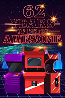 62 Years of Being Awesome: 70s 80s Arcade Game Cover Composition books Blank Lined Journal, Happy Birthday, Logbook, Diary...
