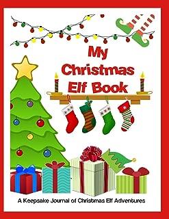 My Christmas Elf Book: A Keepsake Journal of Christmas Elf Adventures (Peachy Keen Blank Books and Journals)