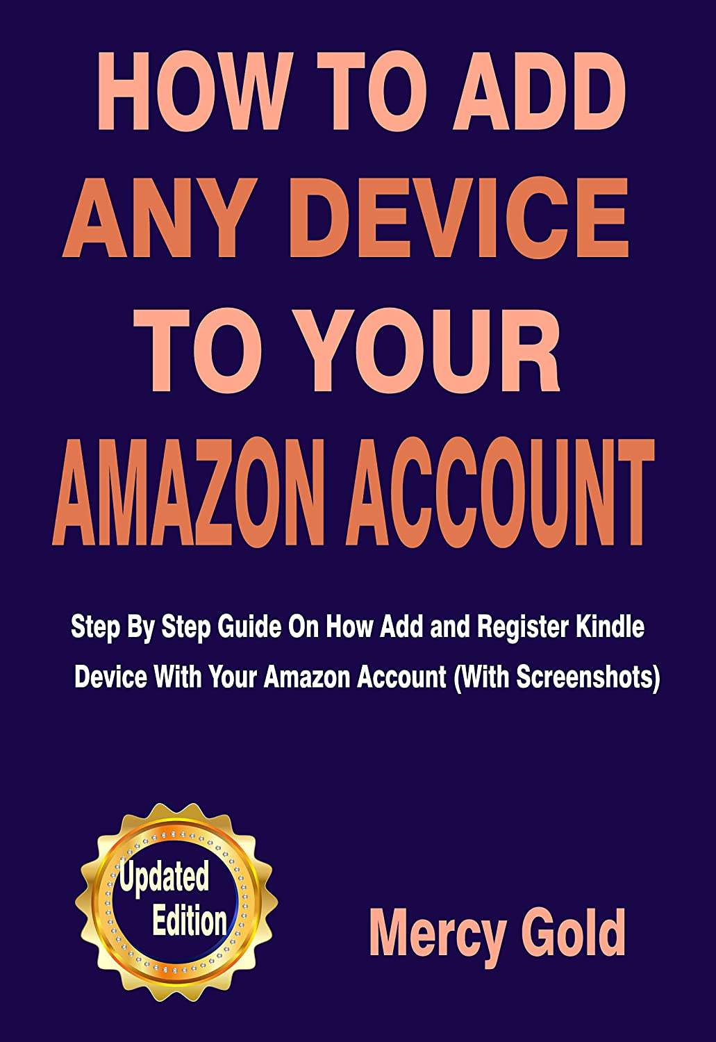 HOW TO ADD ANY DEVICE TO YOUR AMAZON ACCOUNT : Step By Step Guide On How Add and Register Kindle Device With Your Amazon A...