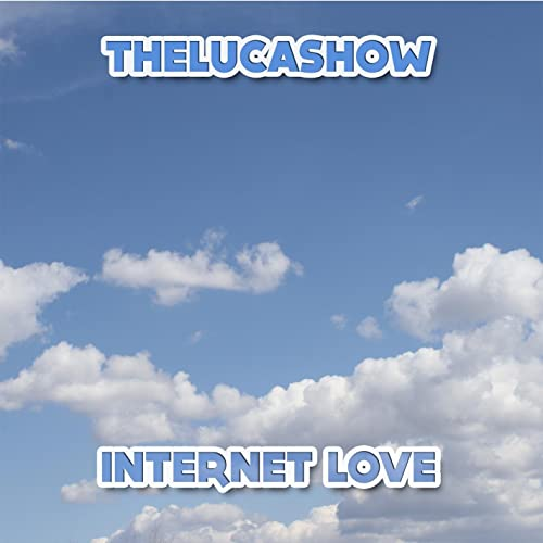 Amazon.com: Internet Love: TheLucaShow: MP3 Downloads