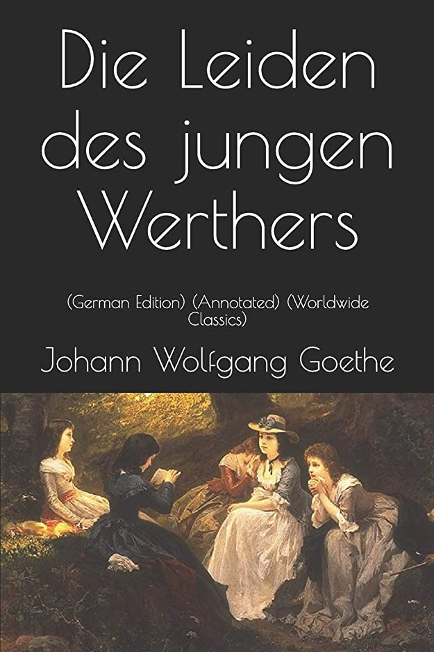 北ボスめまいDie Leiden des jungen Werthers: (German Edition) (Annotated) (Worldwide Classics)