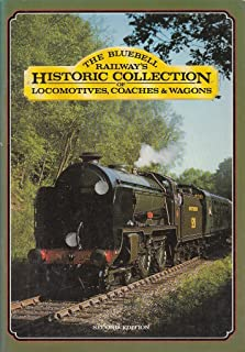 Historic Collection: Bluebell Railway's Collection of Locomotives, Coaches and Goods Vehicles
