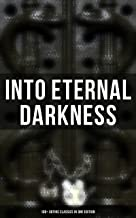 INTO ETERNAL DARKNESS: 100+ Gothic Classics in One Edition: Novels, Tales and Poems: The Mysteries of Udolpho, The Tell-Tale Heart, Wuthering Heights, ... Horseman & many more (English Edition)