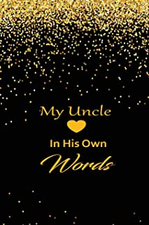 My uncle in his own words: A guided journal to tell me your memories,keepsake questions.This is a great gift to Dad,grandp...