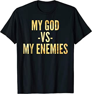 My God vs My Enemies T-Shirt | My God Versus My Enemies Top