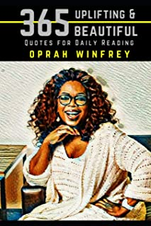 Oprah Winfrey: 365 Uplifting and Beautiful Quotes for Daily Reading