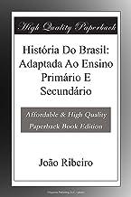 História Do Brasil: Adaptada Ao Ensino Primário E Secundário