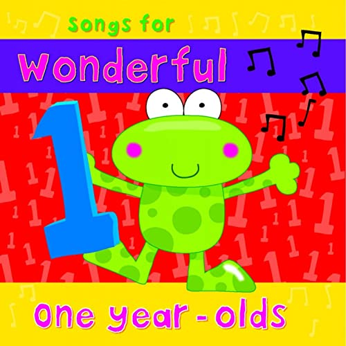 Songs for Wonderful One Year Olds