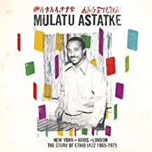 From New York City to Addis Ababa: The Best of Mulatu...
