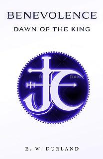 Benevolence: Dawn of the King (The Havasupi Chronicles Book 1)