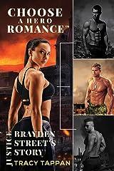 Brayden Street's Story: A Choose A Hero Romance™ Kindle Edition