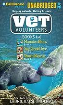 Vet Volunteers Books 4-6: Manatee Blues, Say Good-bye, Storm Rescue