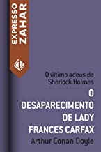 O desaparecimento de Lady Frances Carfax: Um caso de Sherlock Holmes