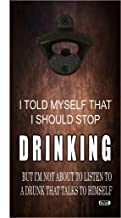 Funny Wall Mounted Wood Bottle Opener Gift For Men Friend Bar Beer Drinking Joke I Told Myself To Stop Drinking
