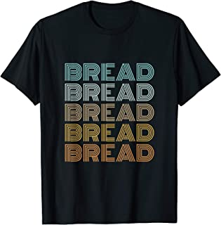 I Love Bread T-Shirt Gluten Carb Lovers Funny Gift