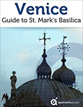 Venice: Guide to St. Mark's Basilica (2019 Italy Travel Guide)
