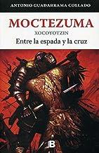 Moctezuma Xocoyotzin  / Moctezuma Xocoyotzin