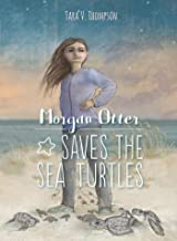 Morgan Otter Saves the Sea Turtles