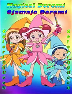 Ojamajo Doremi (Magical Doremi) Coloring Book: Over 55 High-Quality Illustrations Funny Anime For Kids And Girls With Blan...
