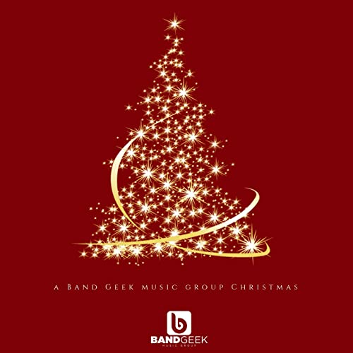 Geek Christmas.A Band Geek Music Group Christmas By Various Artists On