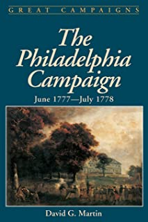 The Philadelphia Campaign: June 1777- July 1778 (Great Campaigns)