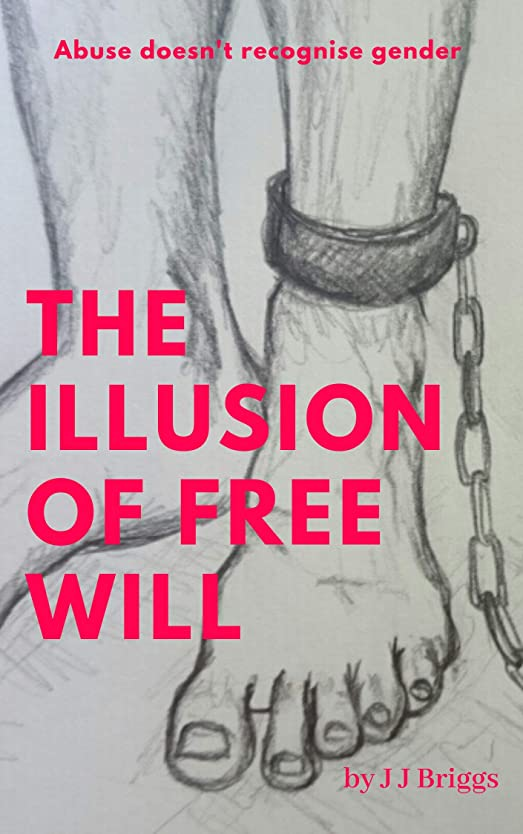司令官シネマ物理学者The Illusion of Free Will: Abuse doesn't recognise gender (English Edition)
