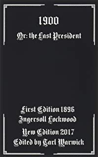 1900: Or; The Last President