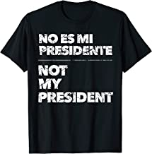 He's Not My President Trump In English & Espanol - Spanish