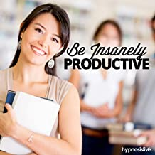 Be Insanely Productive - Hypnosis
